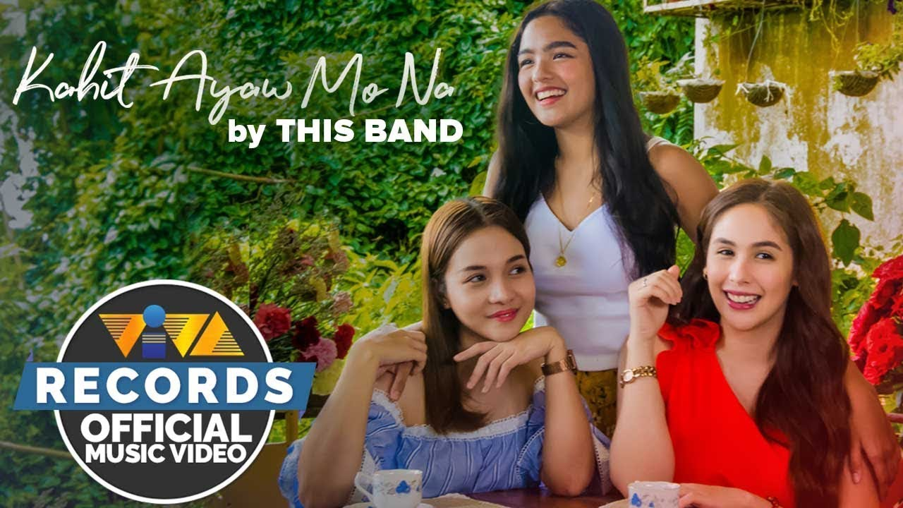 Download Kahit Ayaw Mo Na - This Band [Official Music Video with movie clips]