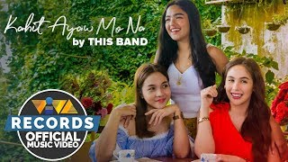This Band - Kahit Ayaw Mo Na [Official Music Video with movie clips]