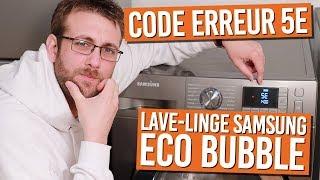 Comment résoudre le code erreur 5E sur votre lave-linge SAMSUNG
