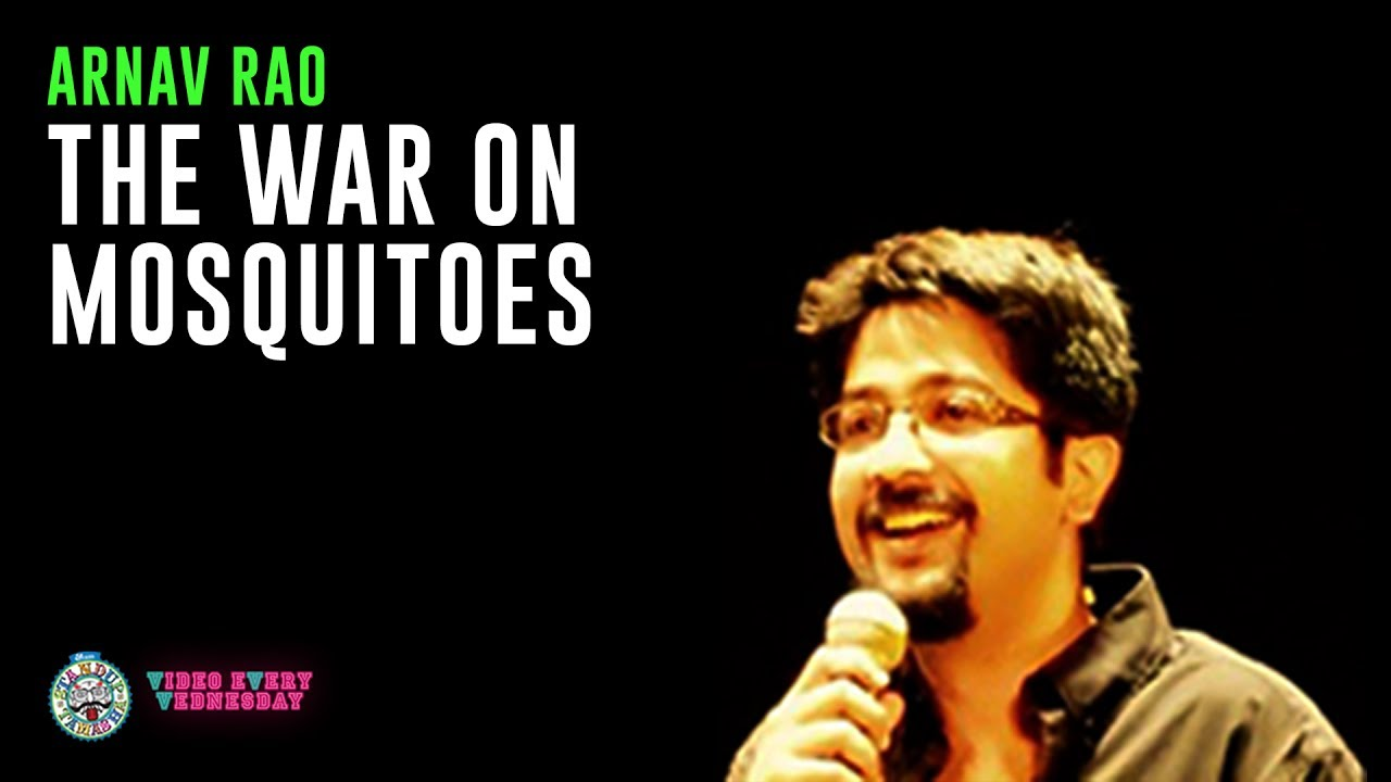 The war on mosquitoes- Stand-up comedy by Arnav Rao