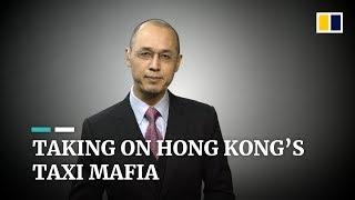 Taking on Hong Kong's Taxi Mafia
