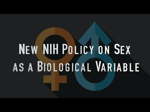 The New NIH Policy on Sex as a Biological Variable