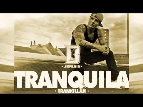 J Balvin  Tranquila   lyrics  Reggaeton Music  @jbalvin