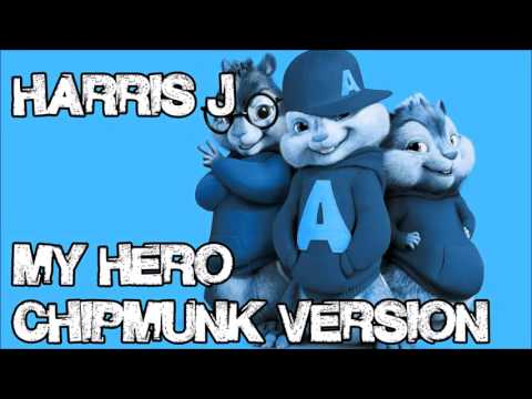 Harris J - My Hero (Chipmunk Version)