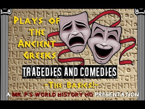 Plays of the Ancient Greeks: Tragedies and Comedies - The Basics (w/Mr. P.)