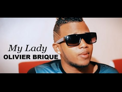 Olivier Brique - MY LADY - CLIP OFFICIEL