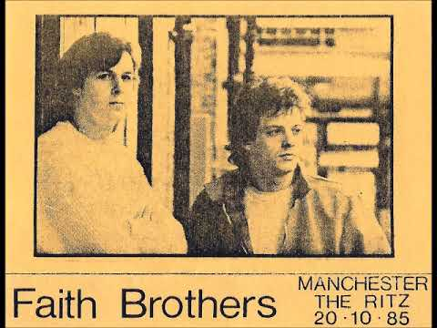 Faith Brothers - A Stranger On Home Ground (The Ritz, Manchester 20.10.85)