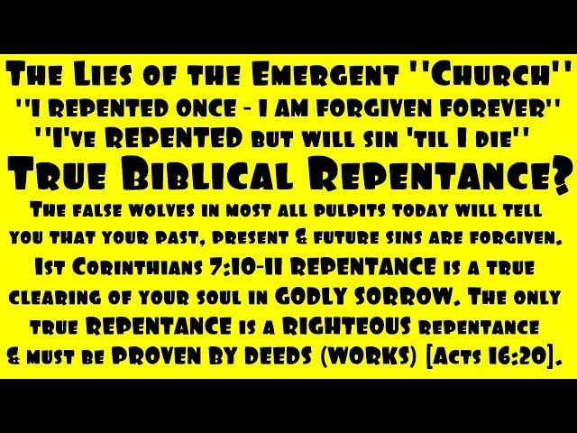 True Biblical Repentance - Exposing The Emergent