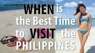 When Is The Best Time To Visit The Philippines