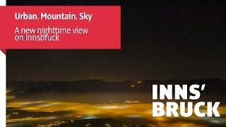 Urban. Mountain. Sky. A new nighttime view on Innsbruck