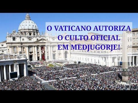 VATICANO AUTORIZA  O CULTO EM MEDJUGORJE OFICIALMENTE! VITÓRIA DA RAINHA DA PAZ!