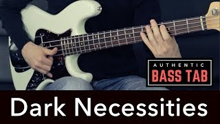 DARK NECESSITIES - Red Hot Chili Peppers /// Authentic  Bass Cover - Bruno Tauzin