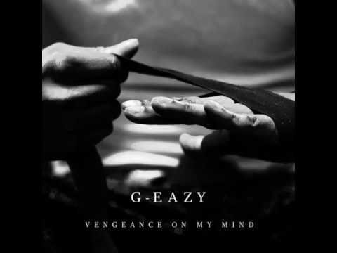 G-Eazy Vengeance On My Mind (2016) New Song Official Audio!