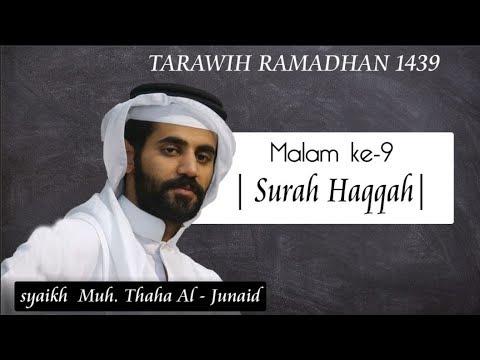 Shalat Tarawih Malam Ke 9 1439H | Surat Al-Haqqah | Syaikh Muhammad Thaha Al Junaid