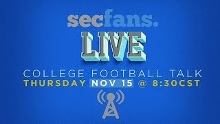 SECFans Live College Football Talk - Thursday 11/15 8:30PM Central