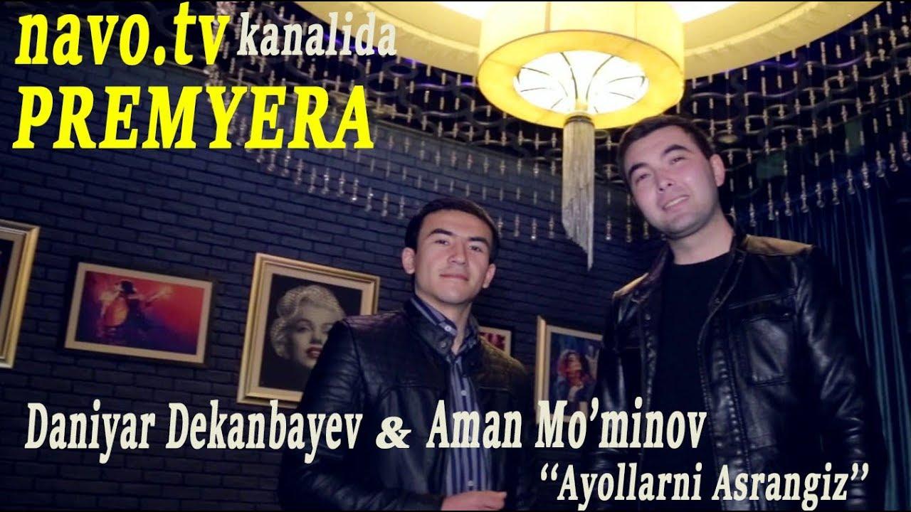Aman Mo'minov & Daniyar Dekanbayev - Ayollar