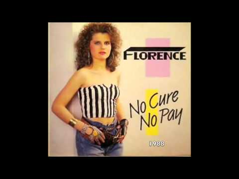 Florence -  No Cure No Pay !  (The Released Version)