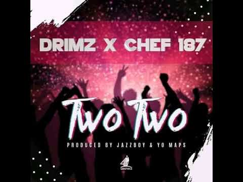 Two Two - Drimz X Chef 187 (Official audio)