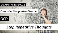 OCD - Stop Repetitive Thoughts (Obsessive Compulsive Disorder) मंत्रचाळेपणा by Dr. Amol Kelkar
