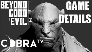 BEYOND GOOD AND EVIL 2 GAME DETAILS! More to come!