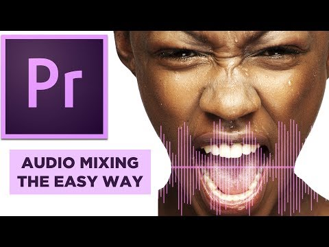 Audio Mixing the EASY WAY in Adobe Premiere