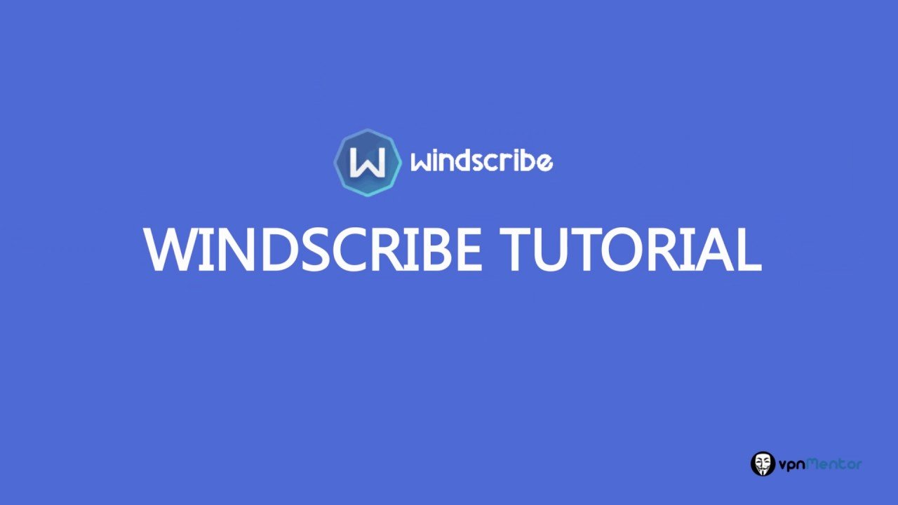 Windscribe VPN Review & Test (2019) - Too
