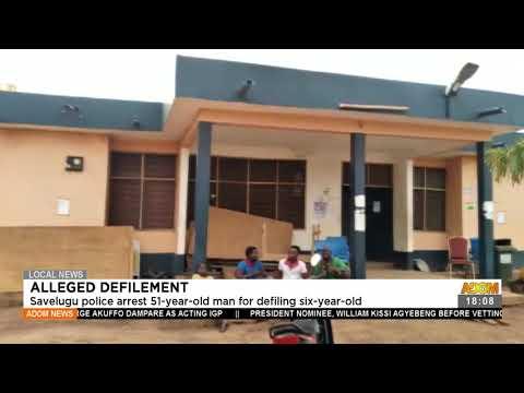 Savelugu arrest 51-years-old man for defiling six-year-old - Adom TV News (22-7-21)