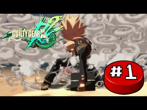 Guilty Gear Xrd REV 2 (Arcade Mode), Part 1: Answer The Call - Button Jam