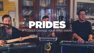 Prides - If I Could Change Your Mind (Haim Cover) - Naked Noise Session