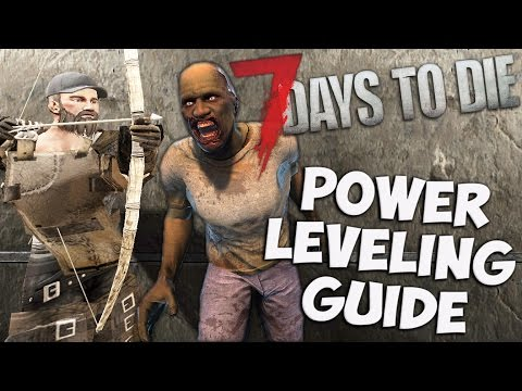 7 Days to Die Power Leveling Guide for Alpha 15 | How to level up fast and get skill points | Guide