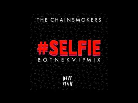 The Chainsmokers - #Selfie (Botnek VIP Remix)