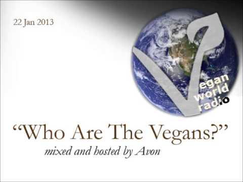 Vegan World Radio - 22 Jan 2013 - Who Are the Vegans?