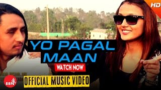 New Nepali Song 2016/2073 || YO PAGAL MAAN - Aashiq Prajapati (Official Video) | PK Flims