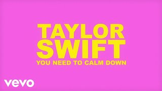 Taylor Swift You Need To Calm Down (Lyric )