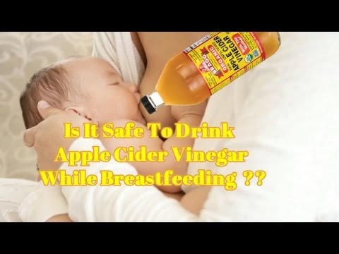 Is It Safe To Drink Apple Cider Vinegar While Breastfeeding??  Yes Or No?