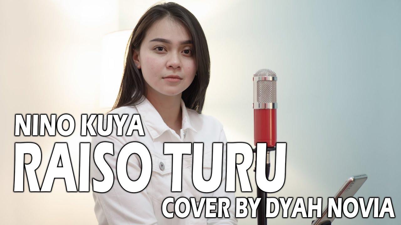 RAISO TURU (Nino Kuya) Cover by Dyah Novia