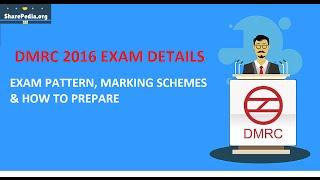 dmrc 2016 exam pattern marking schemes how to prepare