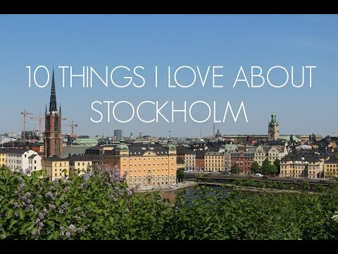 10 THINGS I LOVE ABOUT STOCKHOLM