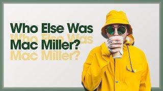 Who Else Was Mac Miller?