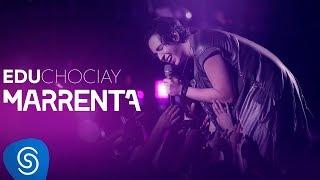 Edu Chociay - Marrenta (DVD Chociay) [Vídeo Oficial]