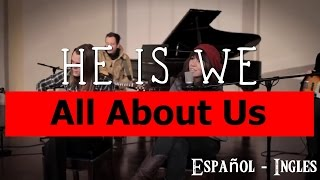 He Is We - All About Us (Subtitulos Español - Ingles)