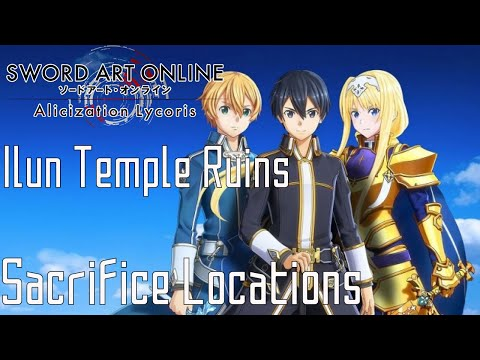 Sword Art Online Alicization Lycoris Ilun Temple Ruins   Stone Sacrifice Locations  