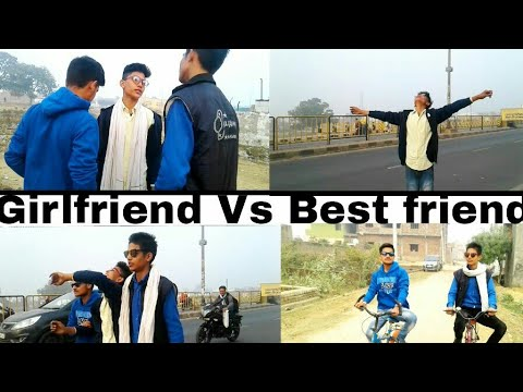 Girl friend vs Best friend Part -1  by | The Tushar Sharma