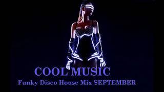 Funky Disco House Mix  SEPTEMBER