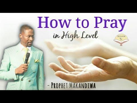 How To Pray In High Level | Prophet Emmanuel Makandiwa | Powerful Sermon | 2018 HD