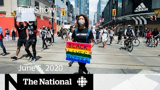 The National for Friday, June 5 - Canadians protest against racism and police violence
