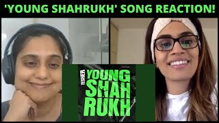 Young Shahrukh SONG REACTION!! | Tesher