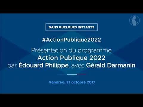 """Édouard Philippe . """"Action Publique 2022"""", avec Gérald Darmanin,  Comptes Publics."""