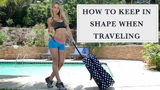 Warrior Wednesday - How to Keep Yourself in Shape when Traveling