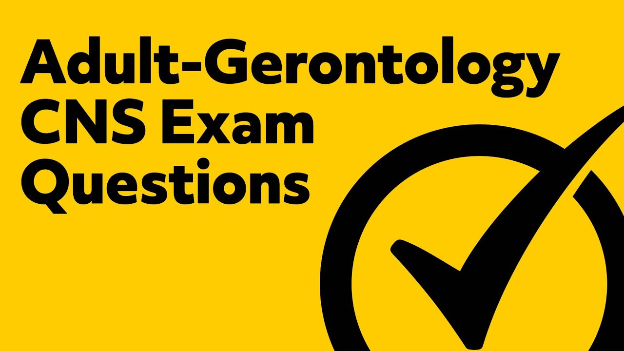Adult Gerontology Cns Exam Questions Youtube